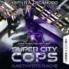 Keith R.A. DeCandido: Super City Cops, Folge 1: Amethysts Rache (Ungekürzt)