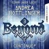 Andrea Bottlinger: CONTINUE? - Beyond, Folge 3 (Ungekürzt)