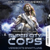 Keith R.A. DeCandido: Super City Cops, Folge 2: Verdeckte Ermittlung (Ungekürzt)